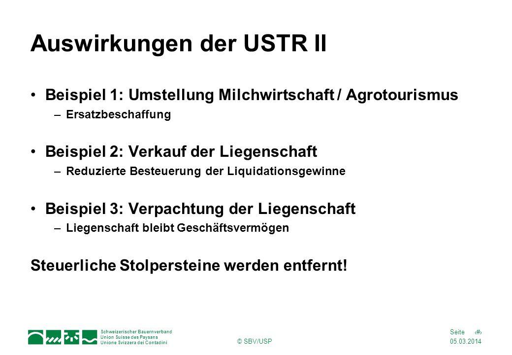 05.03.2014 7Seite Schweizerischer Bauernverband Union Suisse des Paysans Unione Svizzera dei Contadini © SBV/USP Auswirkungen der USTR II Beispiel 1: