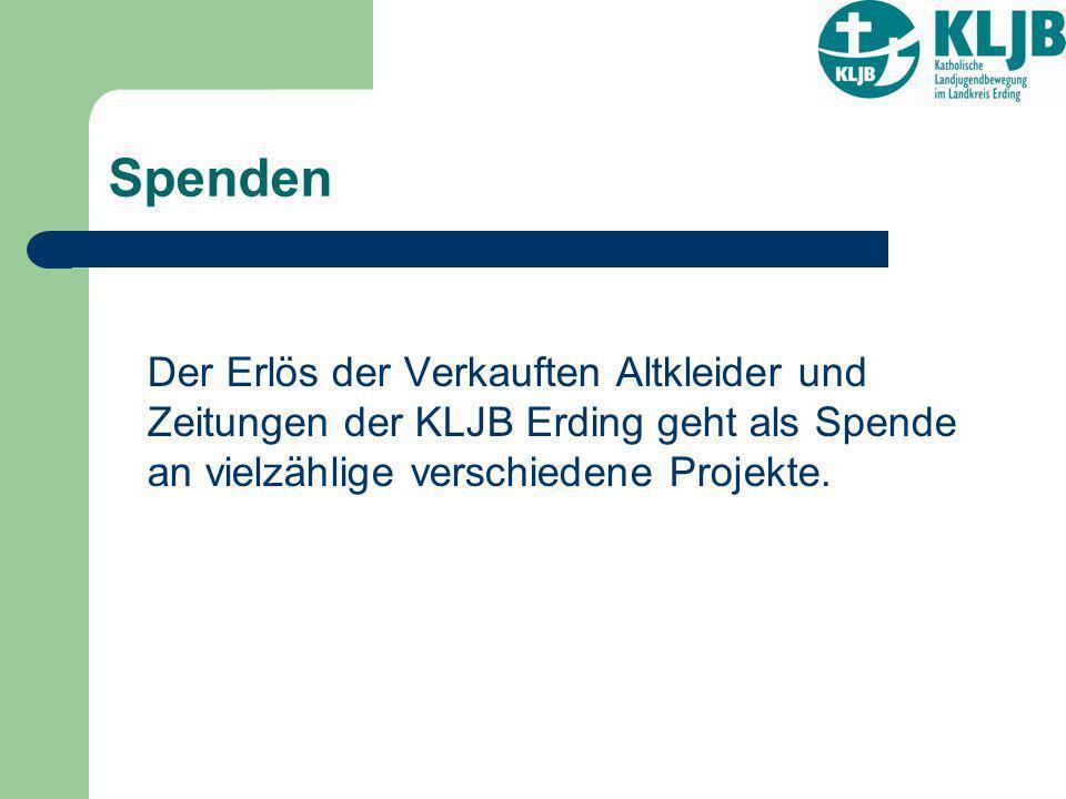 Spenden Der Erlös der Verkauften Altkleider und Zeitungen der KLJB Erding geht als Spende an vielzählige verschiedene Projekte.