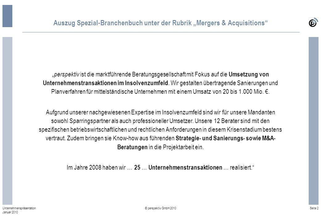 Seite 2 © perspektiv GmbH 2010 Unternehmenspräsentation Januar 2010 Auszug Spezial-Branchenbuch unter der Rubrik Mergers & Acquisitions perspektiv ist