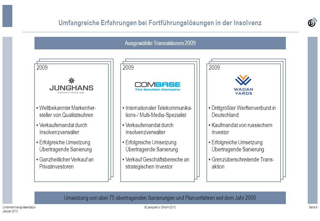 Seite 6 © perspektiv GmbH 2010 Unternehmenspräsentation Januar 2010 Weltbekannter Markenher- steller von Qualitätsuhren Verkaufsmandat durch Insolvenz
