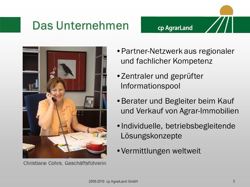 2008-2010 cp AgrarLand GmbH5 Das Unternehmen Partner-Netzwerk aus regionaler und fachlicher Kompetenz Zentraler und geprüfter Informationspool Berater