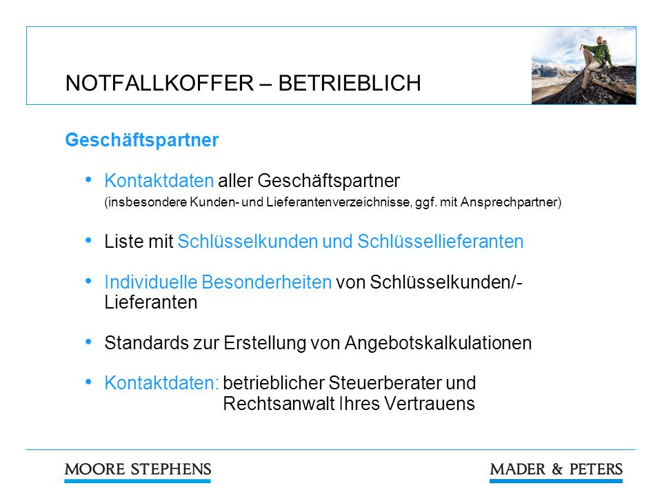 NOTFALLKOFFER – BETRIEBLICH Geschäftspartner Kontaktdaten aller Geschäftspartner (insbesondere Kunden- und Lieferantenverzeichnisse, ggf. mit Ansprech