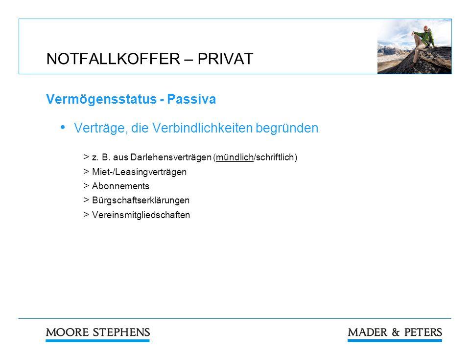 NOTFALLKOFFER – PRIVAT Vermögensstatus - Passiva Verträge, die Verbindlichkeiten begründen > z. B. aus Darlehensverträgen (mündlich/schriftlich) > Mie