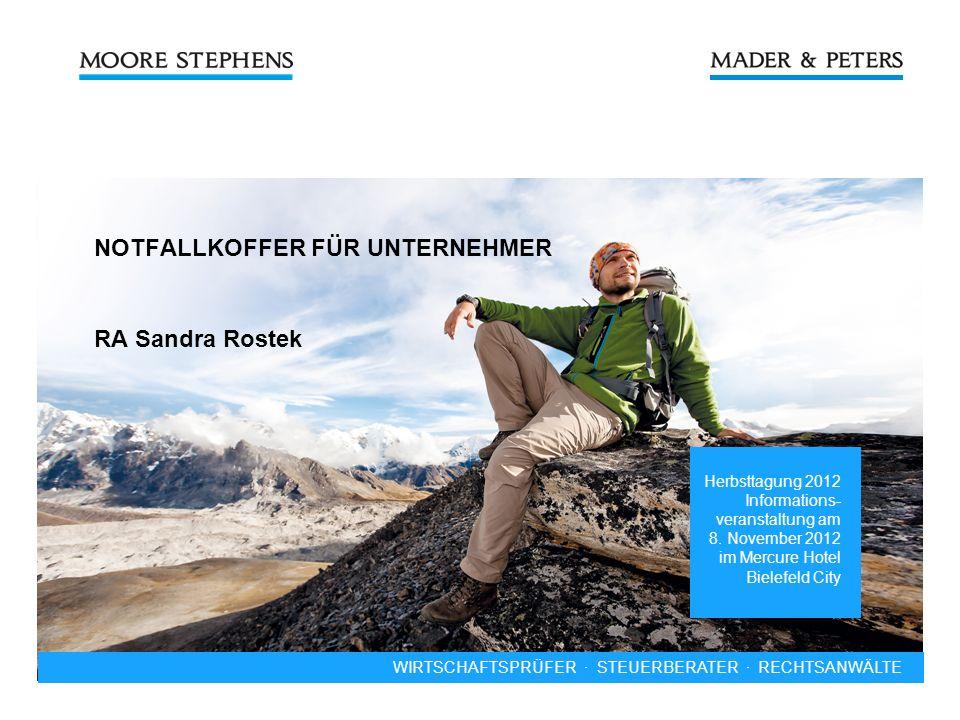 WIRTSCHAFTSPRÜFER · STEUERBERATER WIRTSCHAFTSPRÜFER · STEUERBERATER · RECHTSANWÄLTE Herbsttagung 2012 Informations- veranstaltung am 8. November 2012