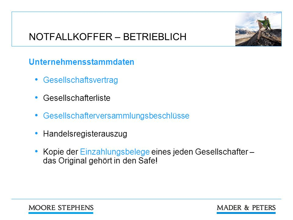 NOTFALLKOFFER – BETRIEBLICH Unternehmensstammdaten Gesellschaftsvertrag Gesellschafterliste Gesellschafterversammlungsbeschlüsse Handelsregisterauszug