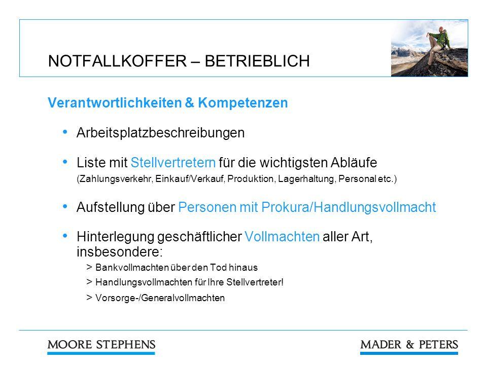 NOTFALLKOFFER – BETRIEBLICH Verantwortlichkeiten & Kompetenzen Arbeitsplatzbeschreibungen Liste mit Stellvertretern für die wichtigsten Abläufe (Zahlu