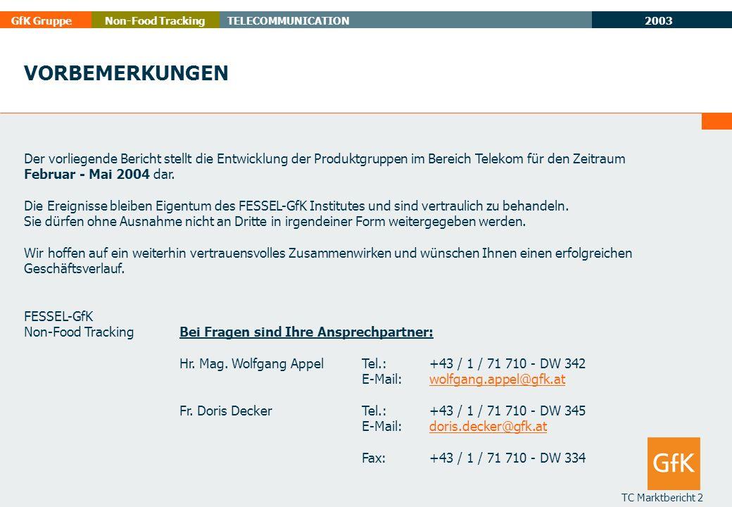 2003 GfK GruppeTELECOMMUNICATIONNon-Food Tracking TC Marktbericht 2 VORBEMERKUNGEN Der vorliegende Bericht stellt die Entwicklung der Produktgruppen i