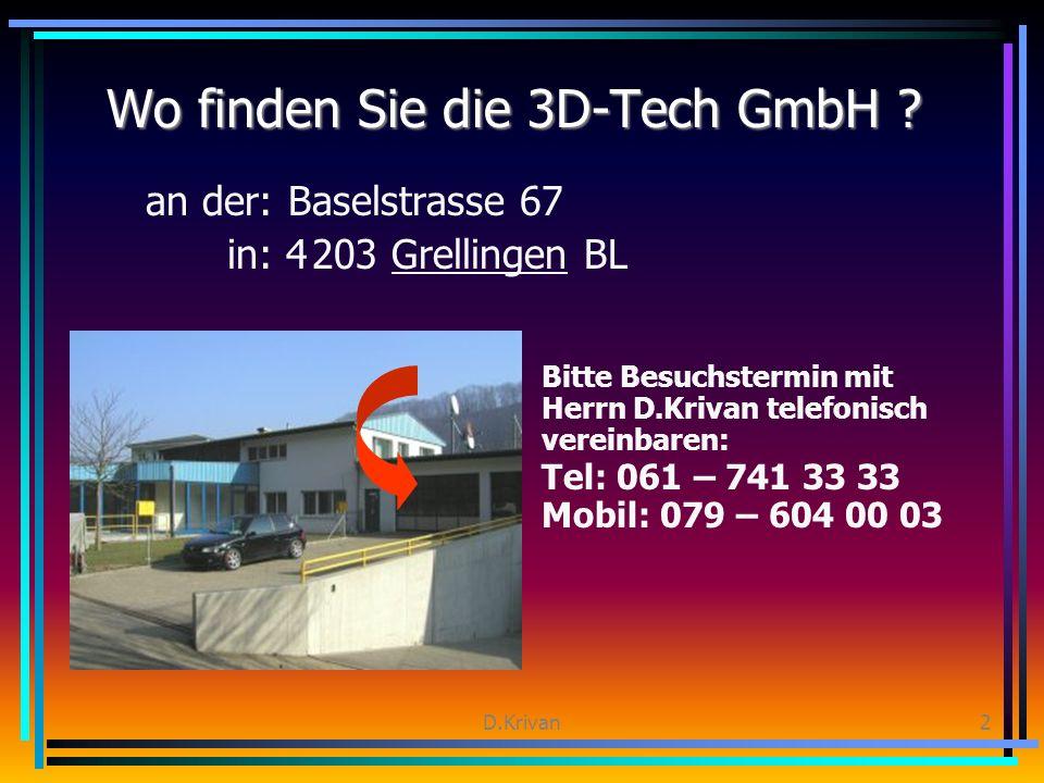 D.Krivan2 Wo finden Sie die 3D-Tech GmbH .