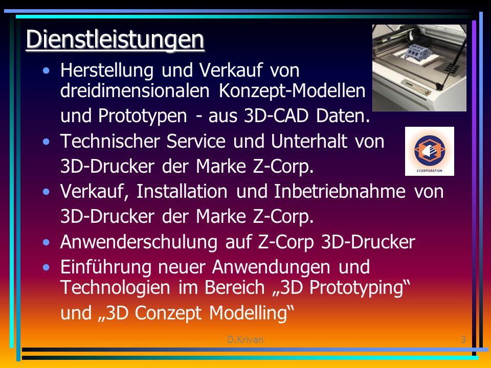 D.Krivan3 Dienstleistungen Herstellung und Verkauf von dreidimensionalen Konzept-Modellen und Prototypen - aus 3D-CAD Daten.