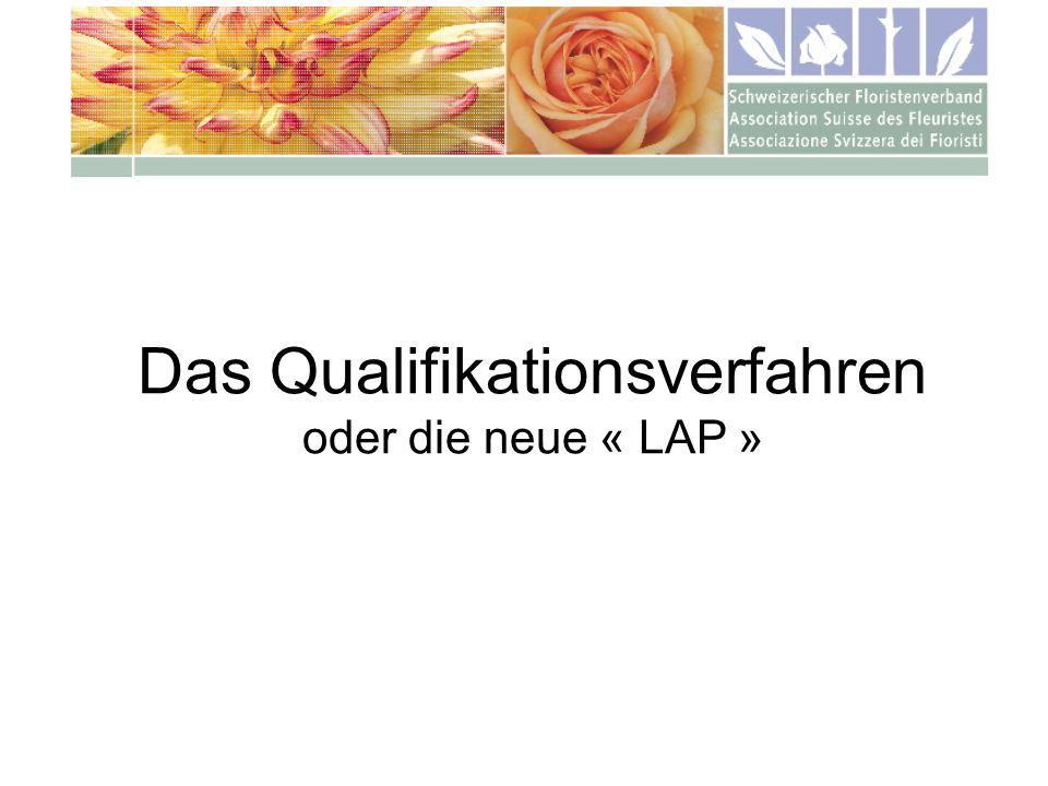 Das Qualifikationsverfahren oder die neue « LAP »