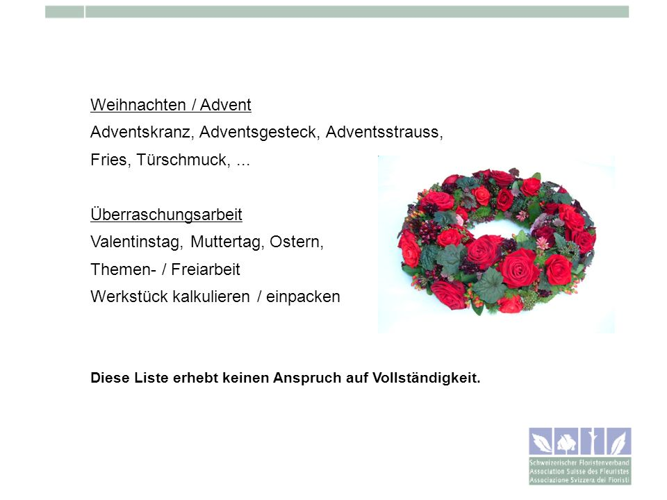 Weihnachten / Advent Adventskranz, Adventsgesteck, Adventsstrauss, Fries, Türschmuck,... Überraschungsarbeit Valentinstag, Muttertag, Ostern, Themen-