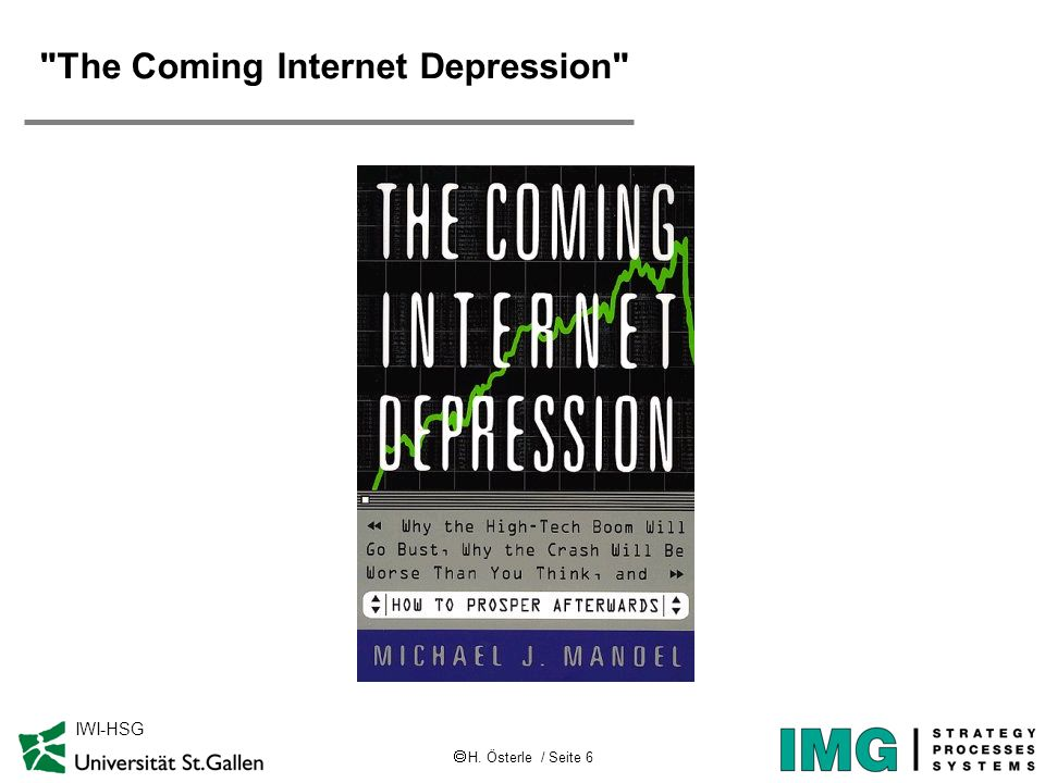 H. Österle / Seite 6 IWI-HSG The Coming Internet Depression