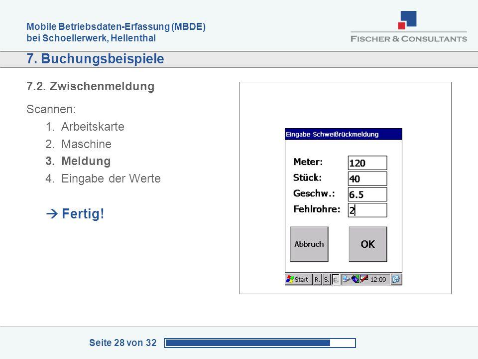 Mobile Betriebsdaten-Erfassung (MBDE) bei Schoellerwerk, Hellenthal Seite 28 von 32 7. Buchungsbeispiele 7.2. Zwischenmeldung Scannen: 1.Arbeitskarte