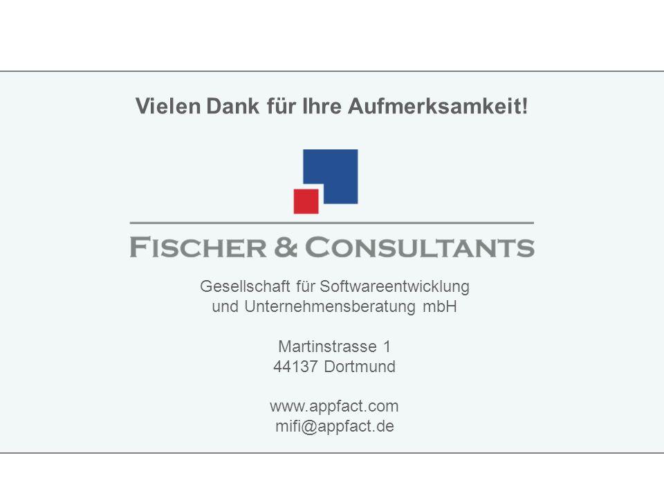 Vielen Dank für Ihre Aufmerksamkeit! Gesellschaft für Softwareentwicklung und Unternehmensberatung mbH Martinstrasse 1 44137 Dortmund www.appfact.com
