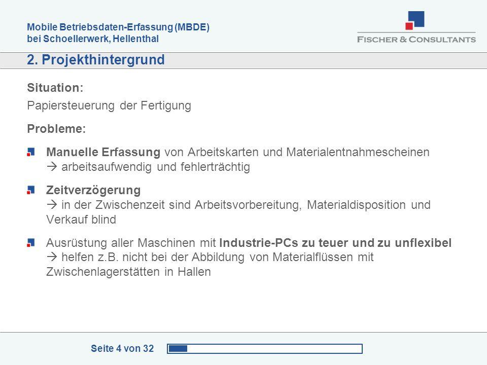 Mobile Betriebsdaten-Erfassung (MBDE) bei Schoellerwerk, Hellenthal Seite 4 von 32 2. Projekthintergrund Situation: Papiersteuerung der Fertigung Prob