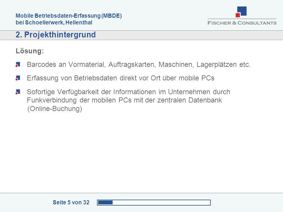 Mobile Betriebsdaten-Erfassung (MBDE) bei Schoellerwerk, Hellenthal Seite 5 von 32 2. Projekthintergrund Lösung: Barcodes an Vormaterial, Auftragskart