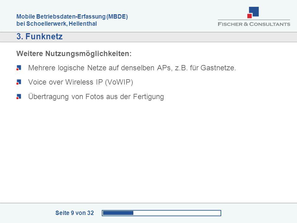 Mobile Betriebsdaten-Erfassung (MBDE) bei Schoellerwerk, Hellenthal Seite 9 von 32 3. Funknetz Weitere Nutzungsmöglichkeiten: Mehrere logische Netze a