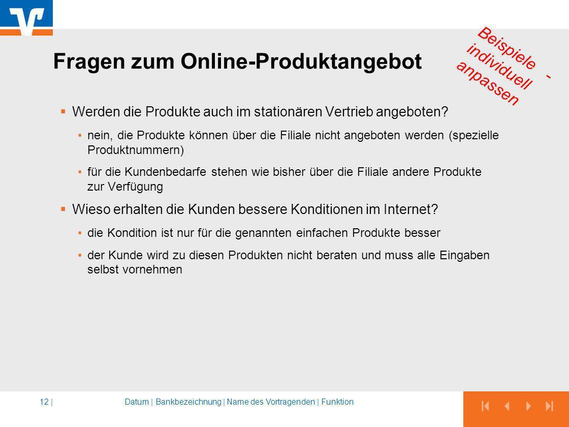 Fragen zum Online-Produktangebot Werden die Produkte auch im stationären Vertrieb angeboten.