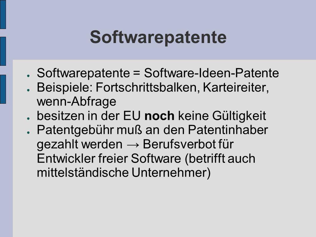 Softwarepatente = Software-Ideen-Patente Beispiele: Fortschrittsbalken, Karteireiter, wenn-Abfrage besitzen in der EU noch keine Gültigkeit Patentgebü