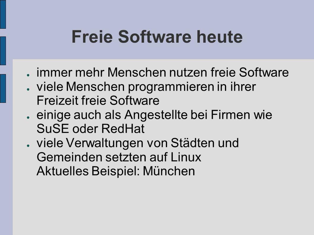 Freie Software heute immer mehr Menschen nutzen freie Software viele Menschen programmieren in ihrer Freizeit freie Software einige auch als Angestell