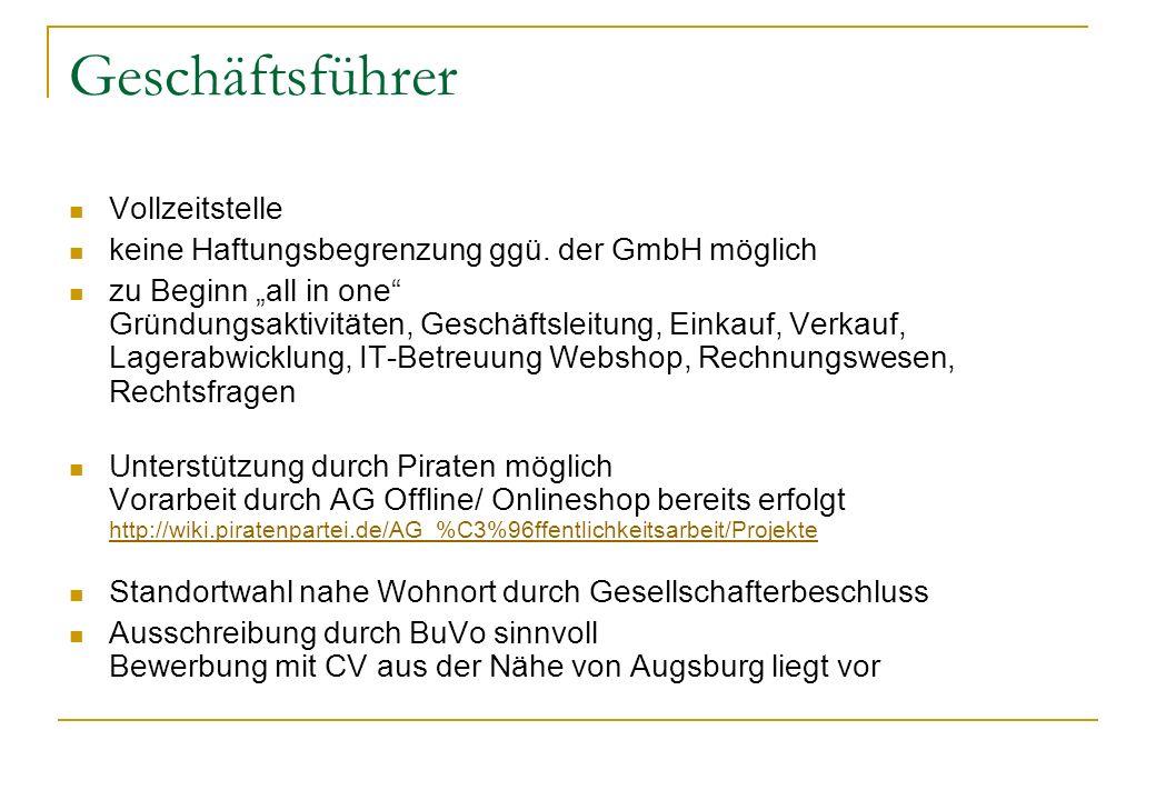 Geschäftsführer Vollzeitstelle keine Haftungsbegrenzung ggü. der GmbH möglich zu Beginn all in one Gründungsaktivitäten, Geschäftsleitung, Einkauf, Ve
