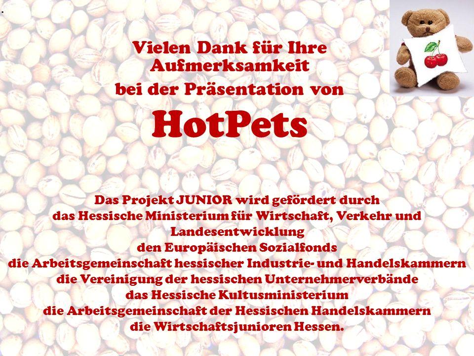 Vielen Dank für Ihre Aufmerksamkeit bei der Präsentation von HotPets. Das Projekt JUNIOR wird gefördert durch das Hessische Ministerium für Wirtschaft