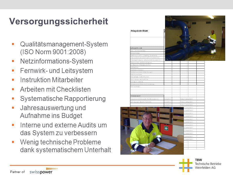 Partner of Versorgungssicherheit Qualitätsmanagement-System (ISO Norm 9001:2008) Netzinformations-System Fernwirk- und Leitsystem Instruktion Mitarbei