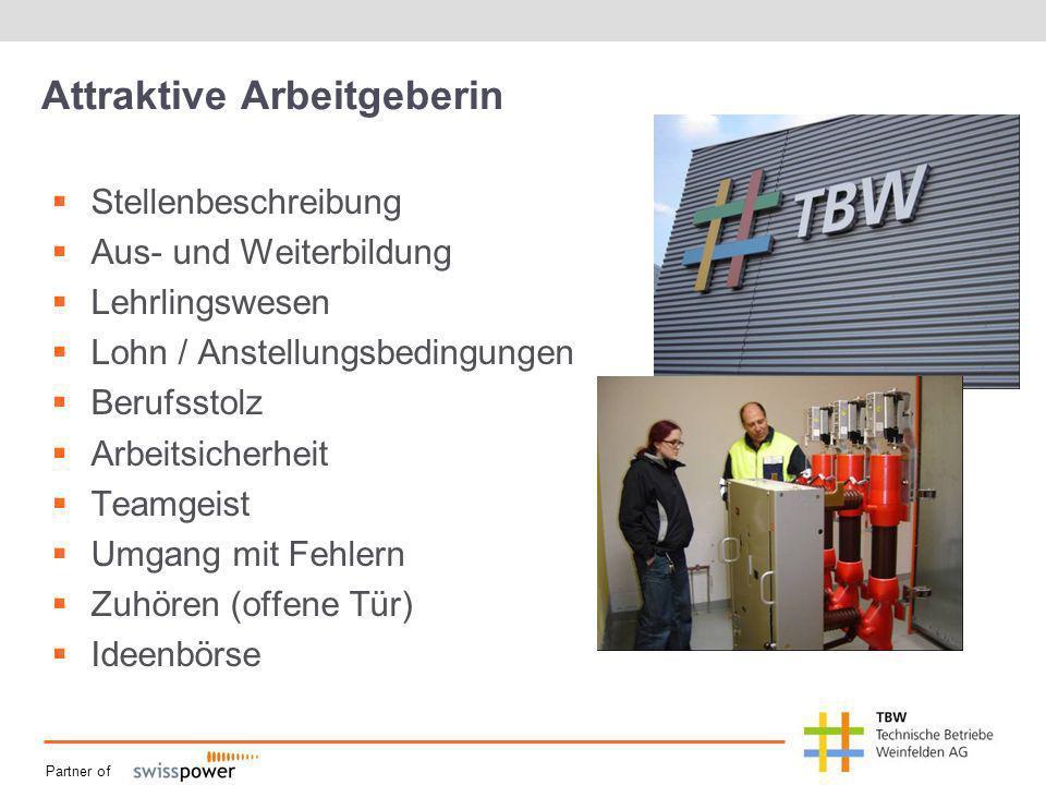 Partner of Attraktive Arbeitgeberin Stellenbeschreibung Aus- und Weiterbildung Lehrlingswesen Lohn / Anstellungsbedingungen Berufsstolz Arbeitsicherhe