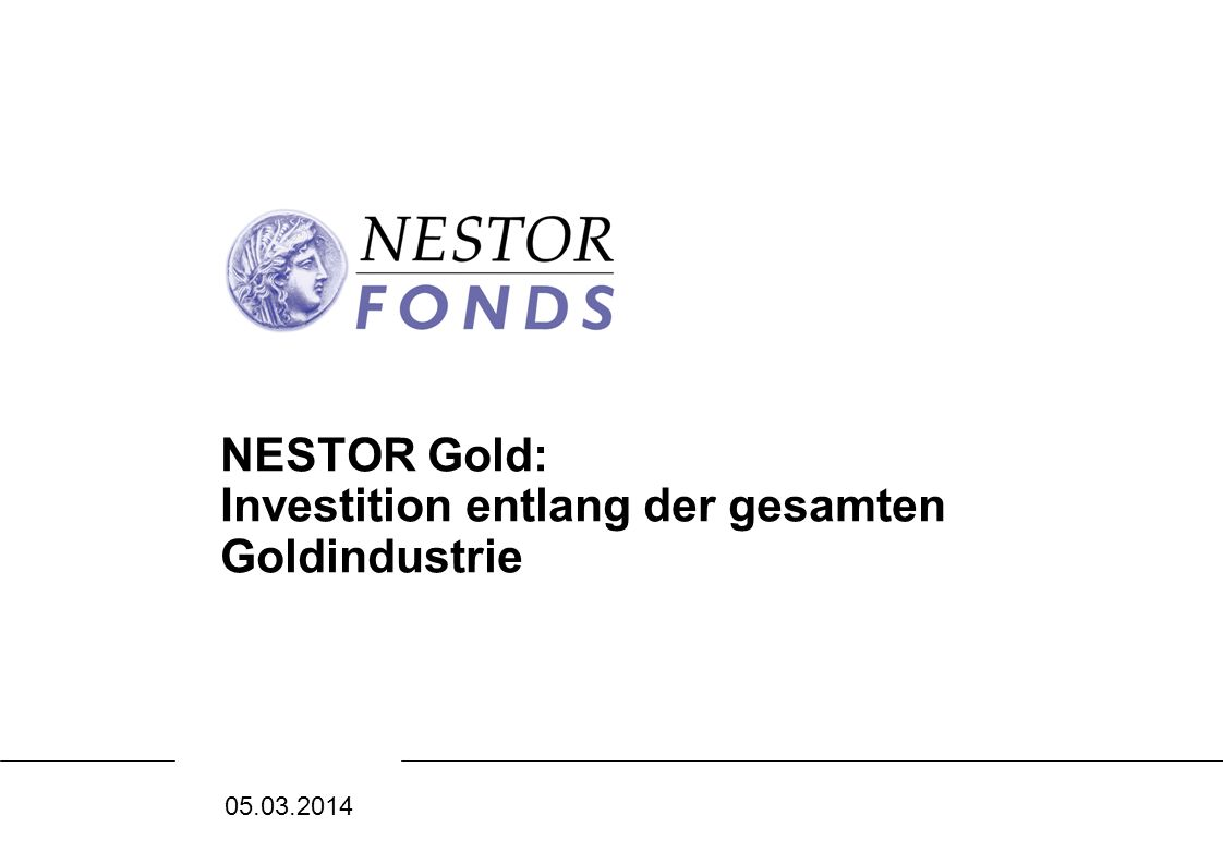 05.03.2014 NESTOR Gold: Investition entlang der gesamten Goldindustrie