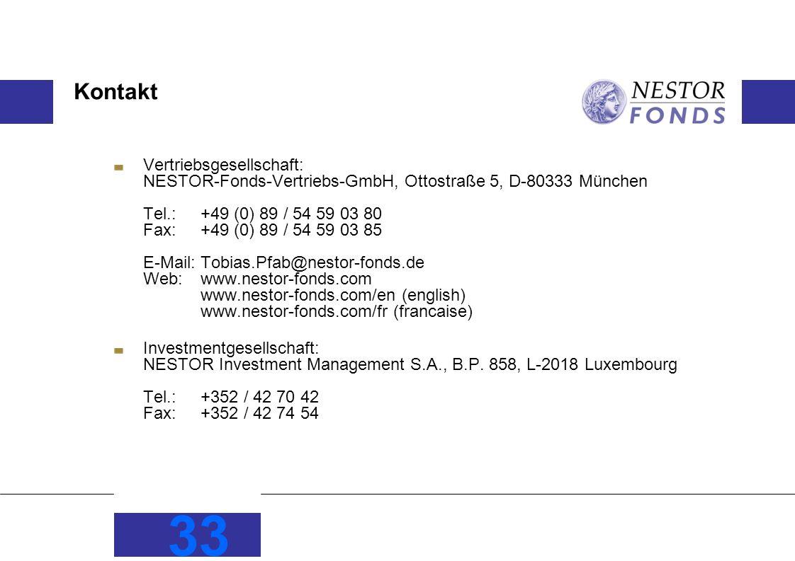 33 Kontakt Vertriebsgesellschaft: NESTOR-Fonds-Vertriebs-GmbH, Ottostraße 5, D-80333 München Tel.: +49 (0) 89 / 54 59 03 80 Fax:+49 (0) 89 / 54 59 03
