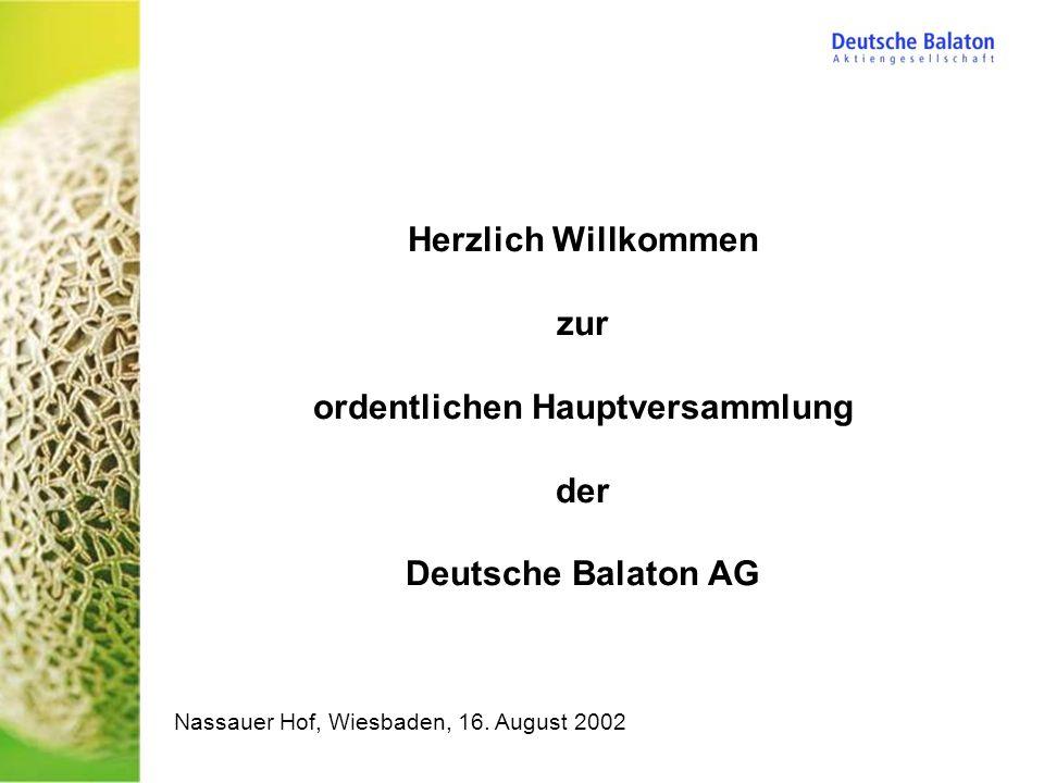 Herzlich Willkommen zur ordentlichen Hauptversammlung der Deutsche Balaton AG Nassauer Hof, Wiesbaden, 16. August 2002
