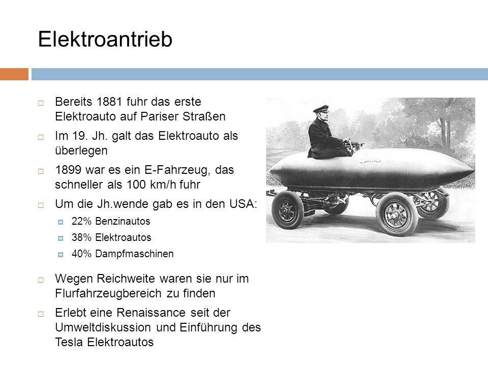 Bereits 1881 fuhr das erste Elektroauto auf Pariser Straßen Im 19. Jh. galt das Elektroauto als überlegen 1899 war es ein E-Fahrzeug, das schneller al