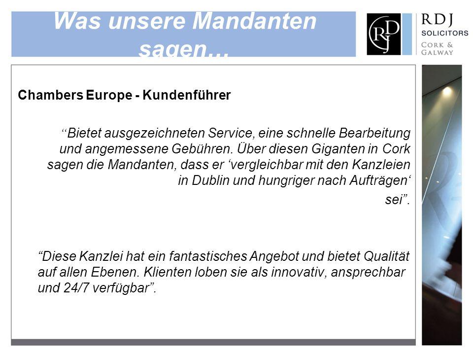 Was unsere Mandanten sagen… Chambers Europe - Kundenführer Bietet ausgezeichneten Service, eine schnelle Bearbeitung und angemessene Gebühren.