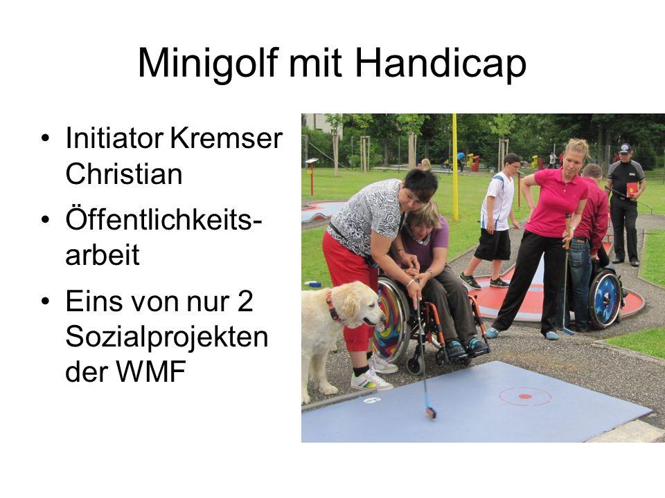 Minigolf mit Handicap Initiator Kremser Christian Öffentlichkeits- arbeit Eins von nur 2 Sozialprojekten der WMF