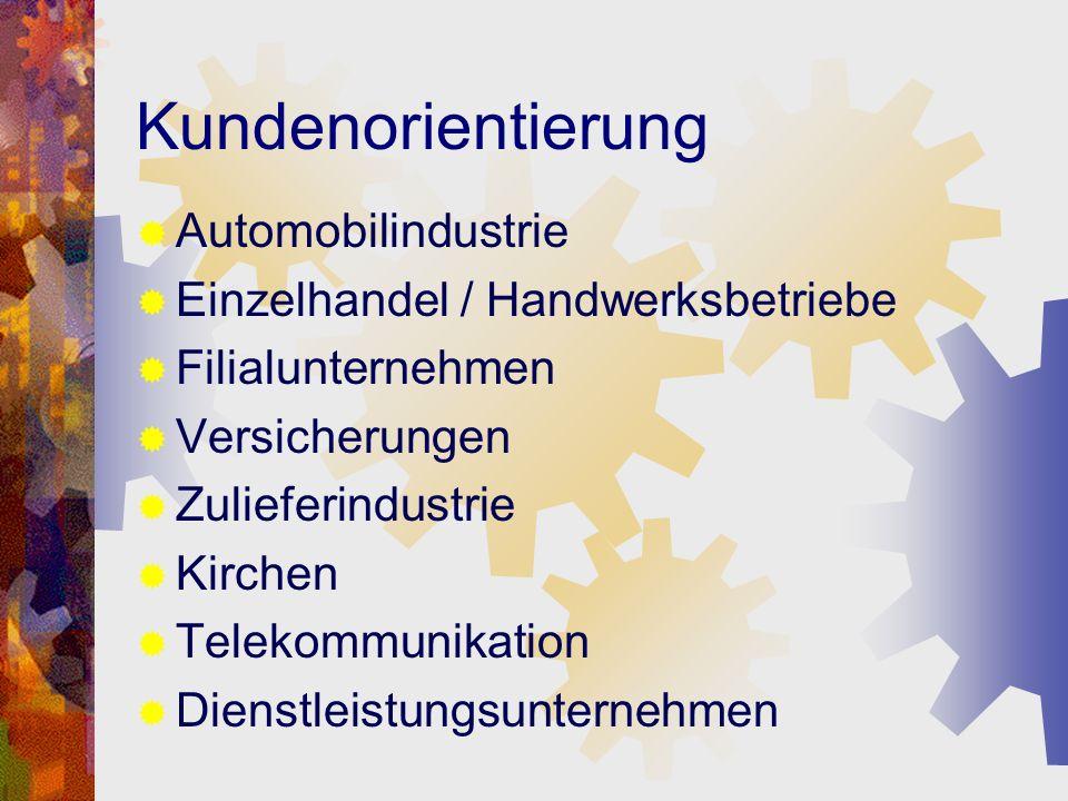 Kundenorientierung Automobilindustrie Einzelhandel / Handwerksbetriebe Filialunternehmen Versicherungen Zulieferindustrie Kirchen Telekommunikation Di