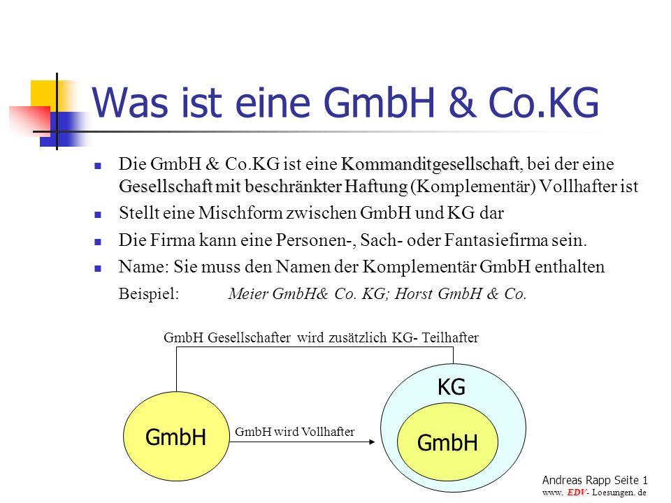 Was ist eine GmbH & Co.KG Kommanditgesellschaft Gesellschaft mit beschränkter Haftung Die GmbH & Co.KG ist eine Kommanditgesellschaft, bei der eine Ge