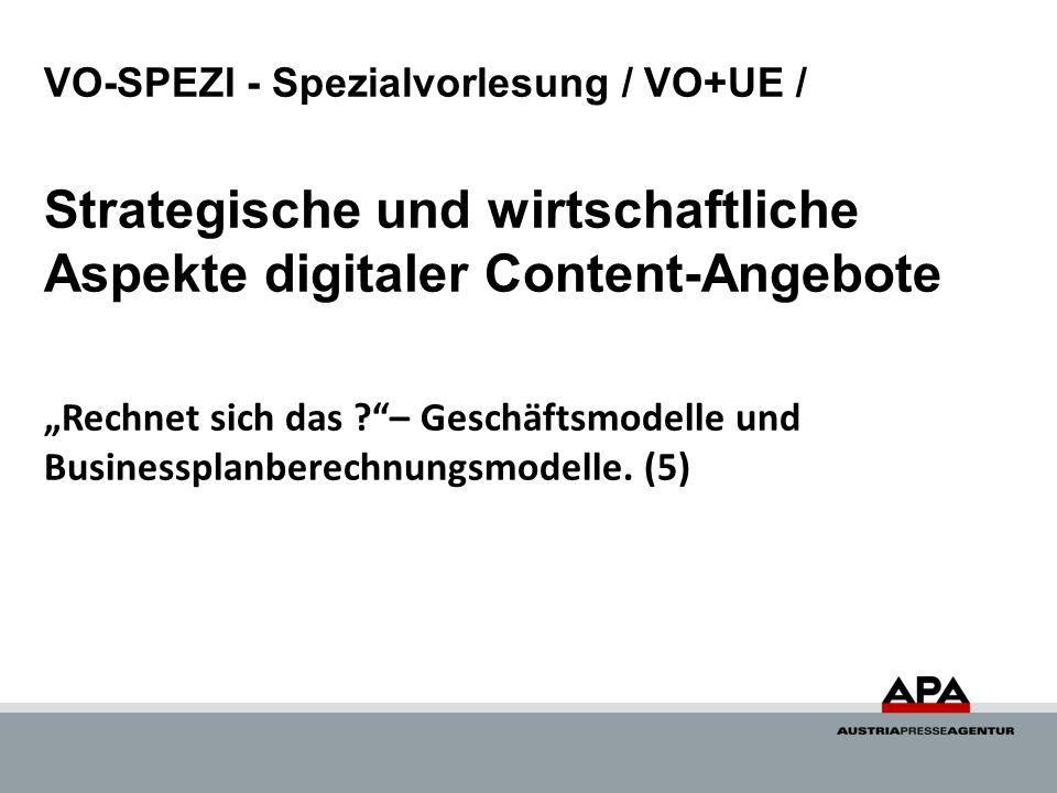 VO-SPEZI - Spezialvorlesung / VO+UE / Strategische und wirtschaftliche Aspekte digitaler Content-Angebote Rechnet sich das ?– Geschäftsmodelle und Businessplanberechnungsmodelle.