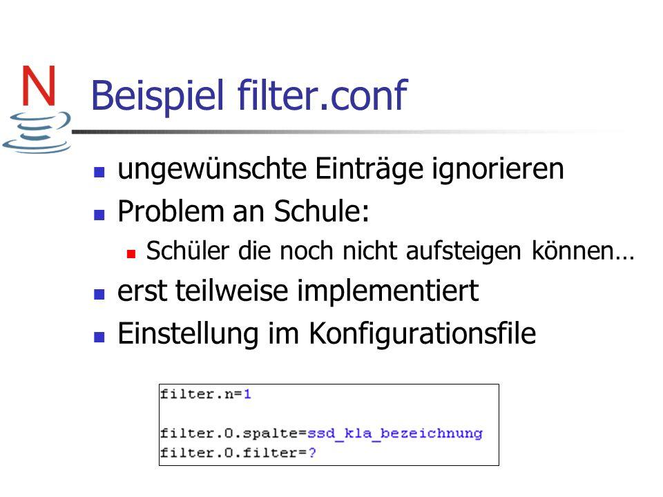Beispiel filter.conf ungewünschte Einträge ignorieren Problem an Schule: Schüler die noch nicht aufsteigen können… erst teilweise implementiert Einste