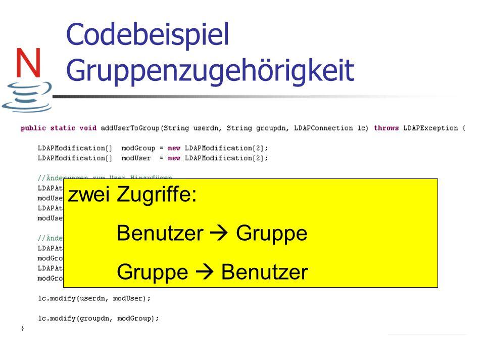 Codebeispiel Gruppenzugehörigkeit zwei Zugriffe: Benutzer Gruppe Gruppe Benutzer