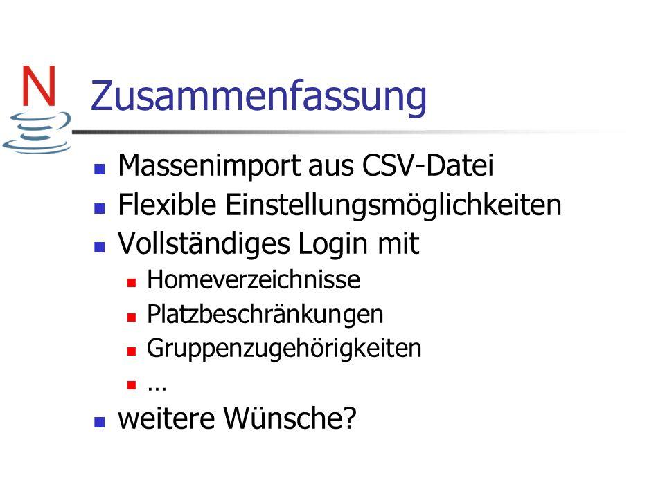 Zusammenfassung Massenimport aus CSV-Datei Flexible Einstellungsmöglichkeiten Vollständiges Login mit Homeverzeichnisse Platzbeschränkungen Gruppenzug