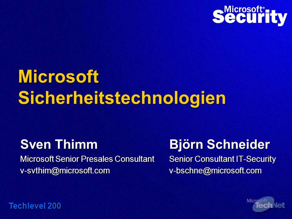 Microsoft Sicherheitstechnologien Sven ThimmBjörn Schneider Microsoft Senior Presales ConsultantSenior Consultant IT-Security v-svthim@microsoft.comv-