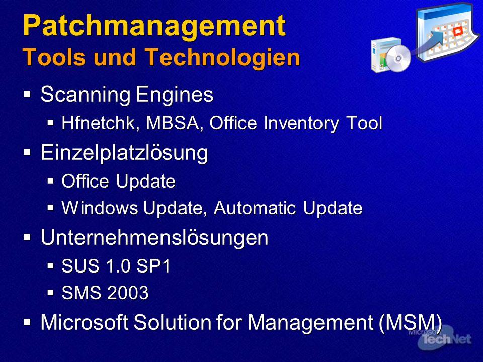 Patchmanagement Tools und Technologien Scanning Engines Hfnetchk, MBSA, Office Inventory Tool Einzelplatzlösung Office Update Windows Update, Automati