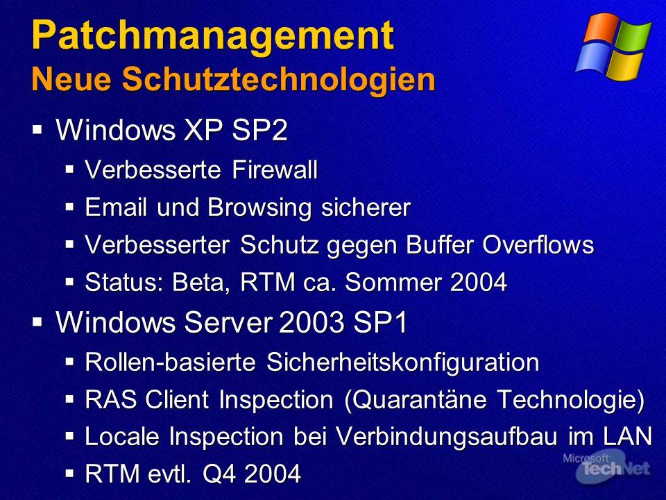 Patchmanagement Neue Schutztechnologien Windows XP SP2 Verbesserte Firewall Email und Browsing sicherer Verbesserter Schutz gegen Buffer Overflows Sta