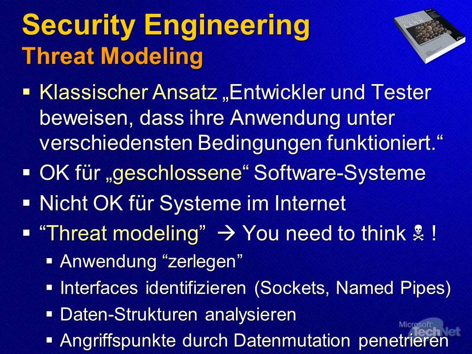 Security Engineering Threat Modeling Klassischer Ansatz Entwickler und Tester beweisen, dass ihre Anwendung unter verschiedensten Bedingungen funktion