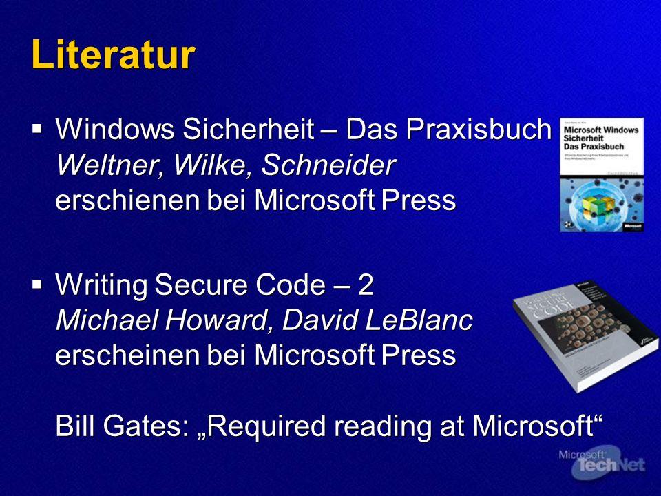 Literatur Windows Sicherheit – Das Praxisbuch Weltner, Wilke, Schneider erschienen bei Microsoft Press Writing Secure Code – 2 Michael Howard, David L