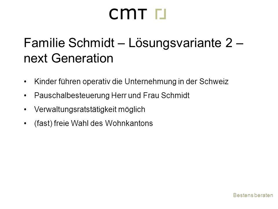 Kinder führen operativ die Unternehmung in der Schweiz Pauschalbesteuerung Herr und Frau Schmidt Verwaltungsratstätigkeit möglich (fast) freie Wahl de
