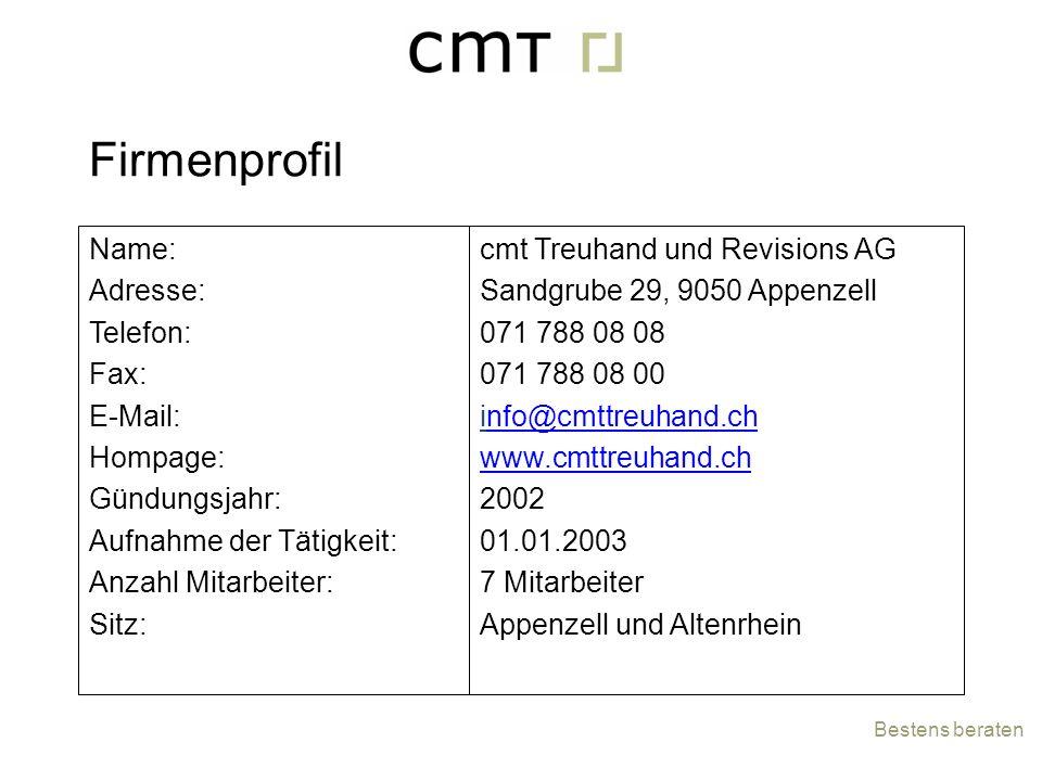 Name: Adresse: Telefon: Fax: E-Mail: Hompage: Gündungsjahr: Aufnahme der Tätigkeit: Anzahl Mitarbeiter: Sitz: cmt Treuhand und Revisions AG Sandgrube