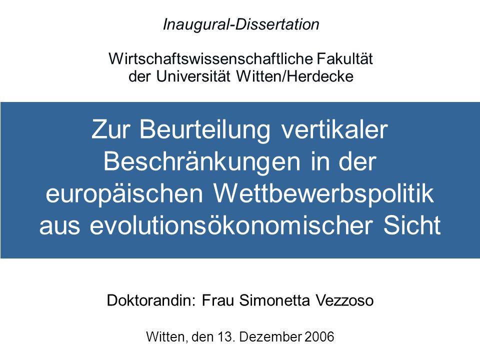 Zur Beurteilung vertikaler Beschränkungen in der europäischen Wettbewerbspolitik aus evolutionsökonomischer Sicht Inaugural-Dissertation Wirtschaftswi