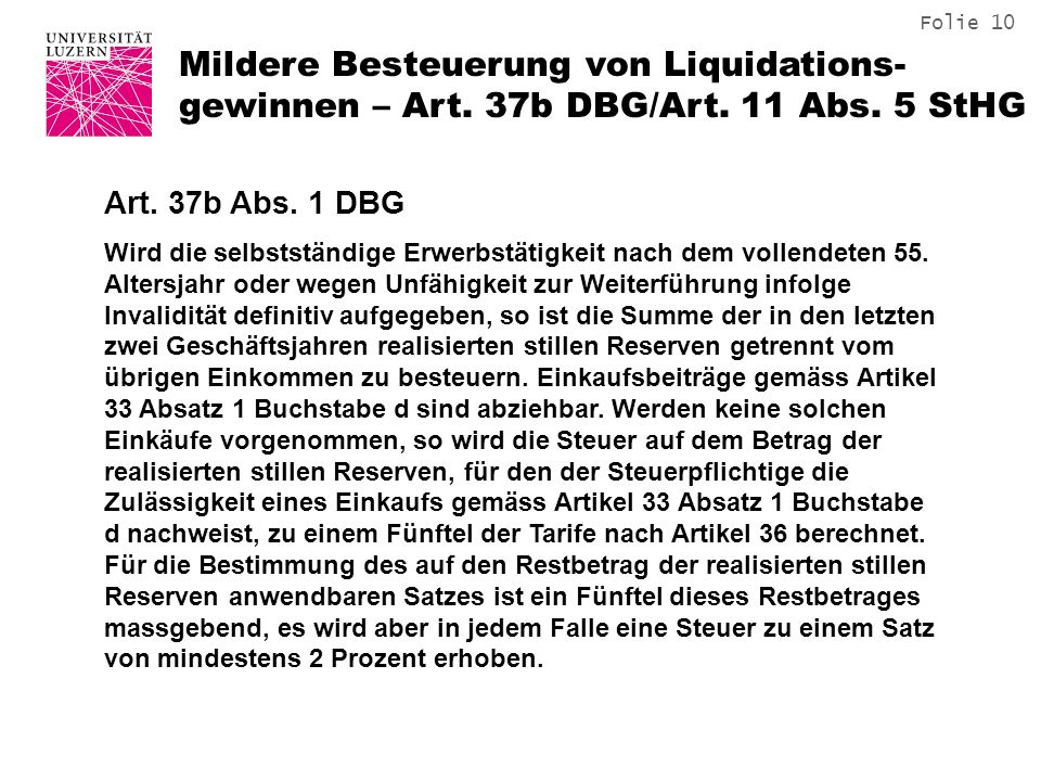 Folie 10 Mildere Besteuerung von Liquidations- gewinnen – Art.