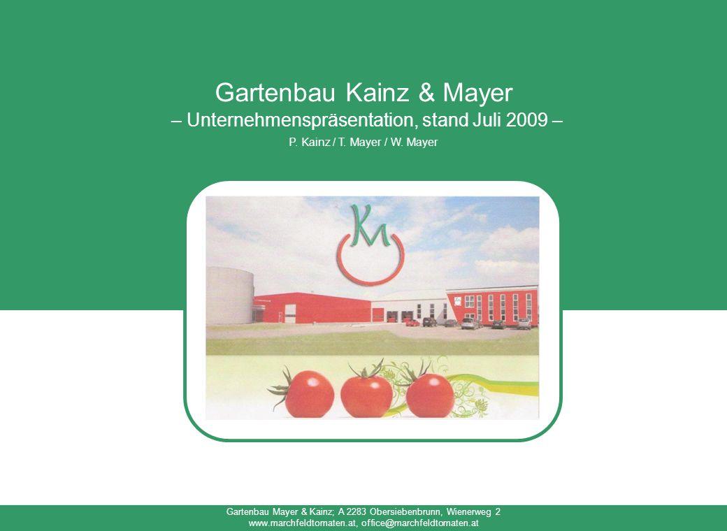 Gartenbau Kainz & Mayer – Unternehmenspräsentation, stand Juli 2009 – P. Kainz / T. Mayer / W. Mayer Gartenbau Mayer & Kainz; A 2283 Obersiebenbrunn,